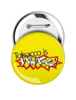 Round Button: Tobacco is Whacko MAIN