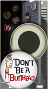 Button Magnet: Don't Be a Butthead THUMBNAIL