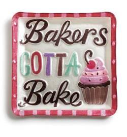 Bakers Gotta Bake Plate