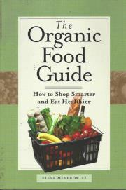 The Organic Food Guide by Steve Meyerowitz ISBN 978-0-7627-3069-8 THUMBNAIL