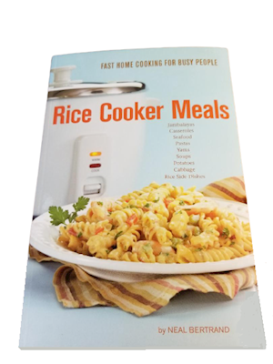 Rice Cooker Meals by Neal Bertrand LARGE