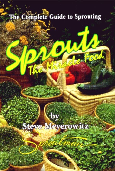 Sprouts The Miracle Food Book By Sproutman Steve Meyerowitz THUMBNAIL