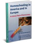 Homeschooling in America and in Europe: A Litmus Test of Democracy