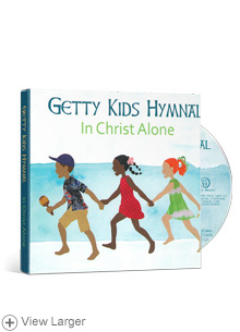 Getty Kids Hymnal: In Christ Alone LARGE