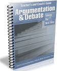 Argumentation and Debate: Taking the Next Step Teachers Manual