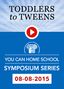 8-8-2015 Basics & Beyond for Homeschooling Toddlers to Tweens — Recorded Event