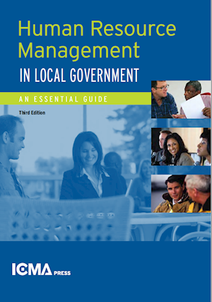 Human Resource Management in Local Government: An Essential Guide, 3rd Edition LARGE
