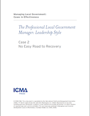 Managing Local Government: Cases in Effectiveness: Case 2: No Easy Road to Recovery THUMBNAIL