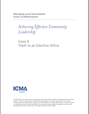 Managing Local Government: Cases in Effectiveness: Case 6: Theft in an Elective Office LARGE