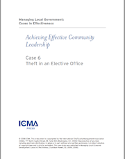 Managing Local Government: Cases in Effectiveness: Case 6: Theft in an Elective Office THUMBNAIL