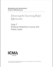 Managing Local Government: Cases in Effectiveness: Case 7: Political Ambitions VS the Public Good THUMBNAIL
