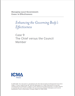 Managing Local Government: Cases in Effectiveness: Case 9: The Chief Versus the Council Member LARGE