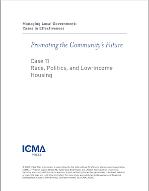 Managing Local Government: Cases in Effectiveness: Case 11: Race, Politics, and Low-Income Housing LARGE