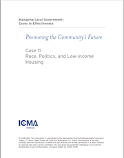 Managing Local Government: Cases in Effectiveness: Case 11: Race, Politics, and Low-Income Housing THUMBNAIL