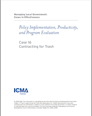 Managing Local Government: Cases in Effectiveness: Case 16: Contracting for Trash LARGE
