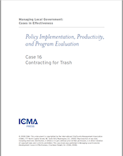 Managing Local Government: Cases in Effectiveness: Case 16: Contracting for Trash THUMBNAIL