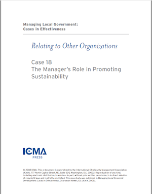 Managing Local Government: Cases in Effectiveness: Case 18: The Manager's Role in Sustainability LARGE
