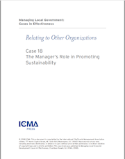 Managing Local Government: Cases in Effectiveness: Case 18: The Manager's Role in Sustainability THUMBNAIL