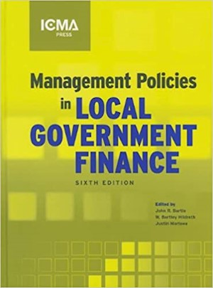 Management Policies in Local Government Finance, 6th Edition LARGE