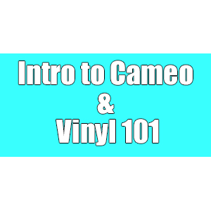 Cameo Silhouette Basics and Vinyl 101 (Training Class) THUMBNAIL