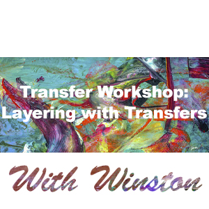 Transfer WorkShop: Layering With Transfers THUMBNAIL