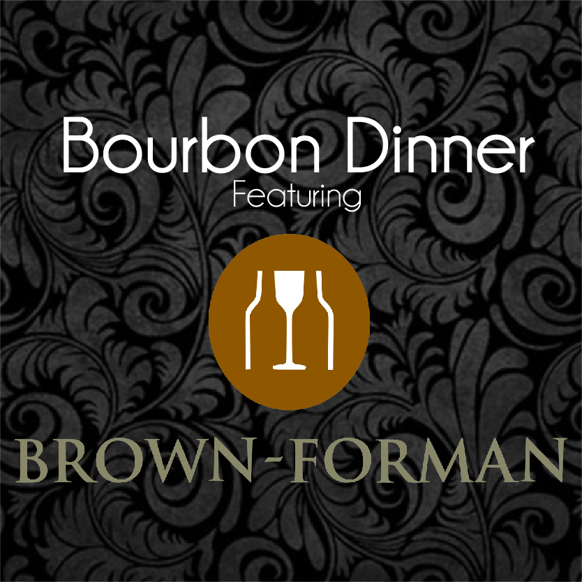 Bourbon Dinner Featuring Brown-Forman
