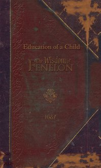 Damaged Education of a Child: The Wisdom of Fenelon - Paperback MAIN