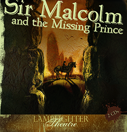 Dramatic Audio CD - Sir Malcolm and the Missing Prince THUMBNAIL