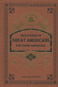 True Stories of Great Americans for Young Americans MAIN