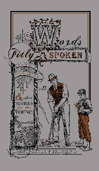 Words Fitly Spoken and Other Stories for the Young LARGE