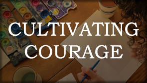 NS: Cultivating Courage