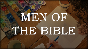 NS: Men of the Bible
