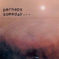 Music by Jonathan Hamby: Perhaps Someday CD THUMBNAIL