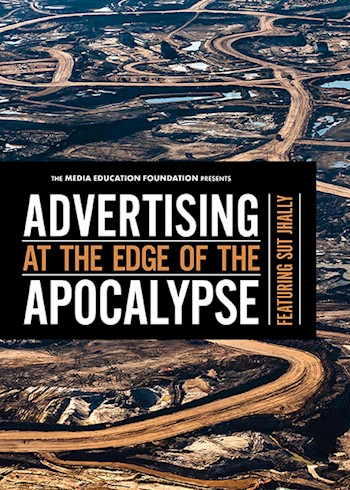 Advertising At The Edge Of The Apocalypse: Featuring Sut Jhally documentary poster LARGE