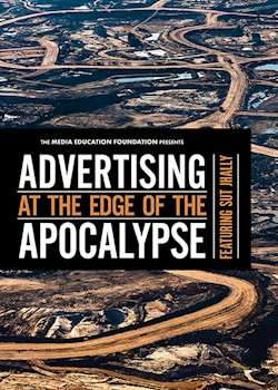 Advertising At The Edge Of The Apocalypse: Featuring Sut Jhally documentary poster THUMBNAIL