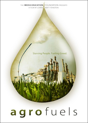 Agrofuels: Starving People, Fueling Greed documentary poster LARGE