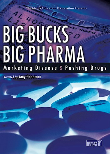 Big Bucks, Big Pharma: Marketing Disease & Pushing Drugs documentary poster LARGE