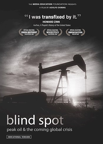 Blind Spot: Peak Oil & The Coming Global Crisis documentary poster LARGE