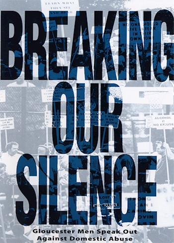 Breaking Our Silence: Gloucester Men Speak Out Against Domestic Abuse documentary poster LARGE