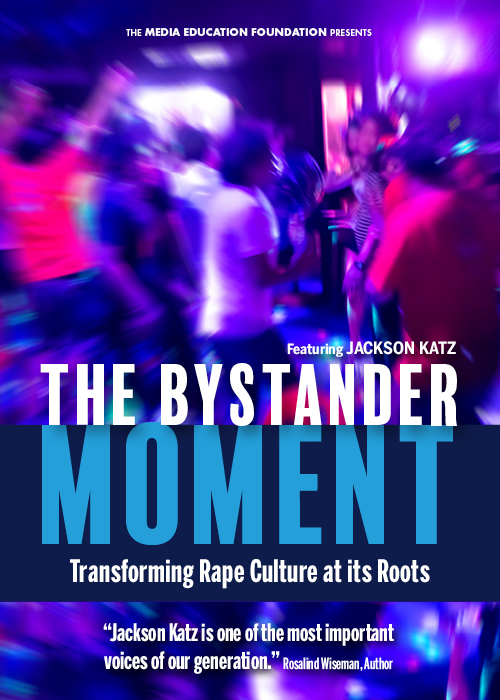 The Bystander Moment - featuring Jackson Katz