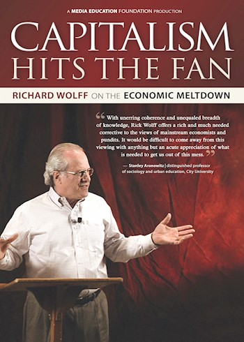 Capitalism Hits The Fan: Richard Wolff On The Economic Meltdown documentary poster LARGE