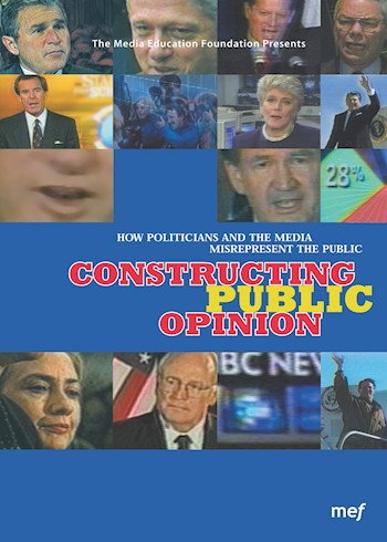 Constructing Public Opinion: How Politicians & The Media Misrepresent The Public documentary poster LARGE