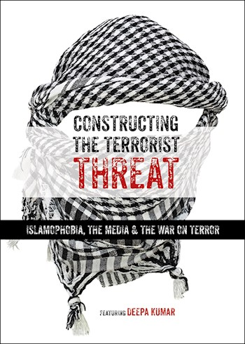 Constructing The Terrorist Threat: Islamophobia & The War On Terror documentary poster LARGE