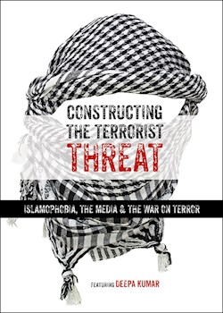 Constructing The Terrorist Threat: Islamophobia & The War On Terror documentary poster THUMBNAIL