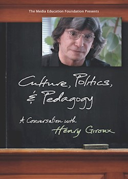 Culture, Politics & Pedagogy: A Conversation With Henry Giroux documentary poster THUMBNAIL