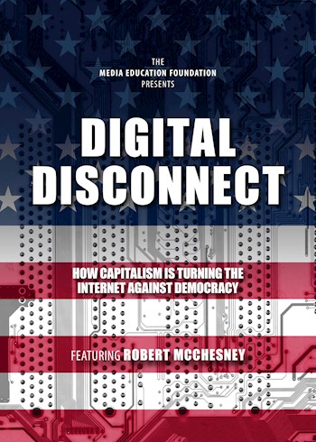 Digital Disconnect: How Capitalism Is Turning The Internet Against Democracy documentary poster LARGE