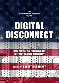 Digital Disconnect: How Capitalism Is Turning The Internet Against Democracy documentary poster THUMBNAIL