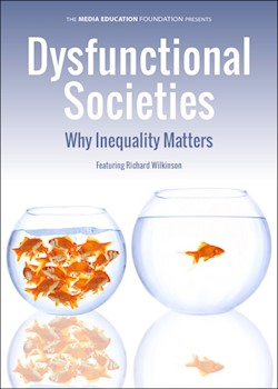 Dysfunctional Societies: Why Inequality Matters | How Equality Makes Societies Stronger documentary poster THUMBNAIL