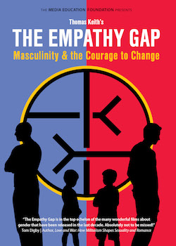 The Empathy Gap: Masculinity and the Courage to Change