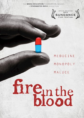 Fire In The Blood: A Tale Of Medicine, Monopoly & Malice documentary poster LARGE